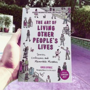 the art of living other peoples lives greg dybec