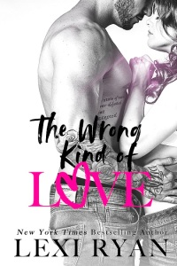 the wrong kind of love lexi ryan contemporarycween